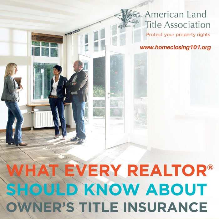 What Every REALTOR Should Know About Owners Title Insurance